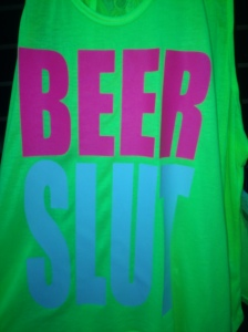 "To clarify: there will be no wearing of shirts that say ""Beer Slut."""